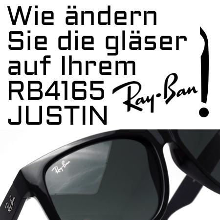 Wie ändern Sie die gläser auf Ihrem Ray-Ban 4165 Justin?