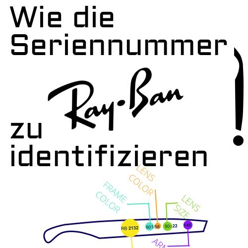 Wie die Seriennummer Ray Ban zu identifizieren