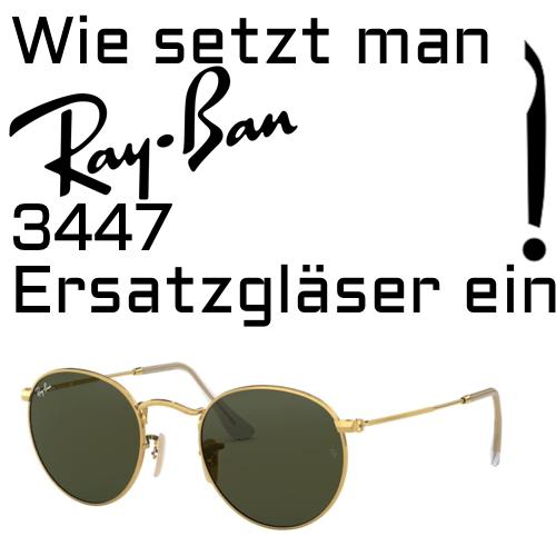 Wie setzt man Ray Ban 3447 Ersatzglaser ein
