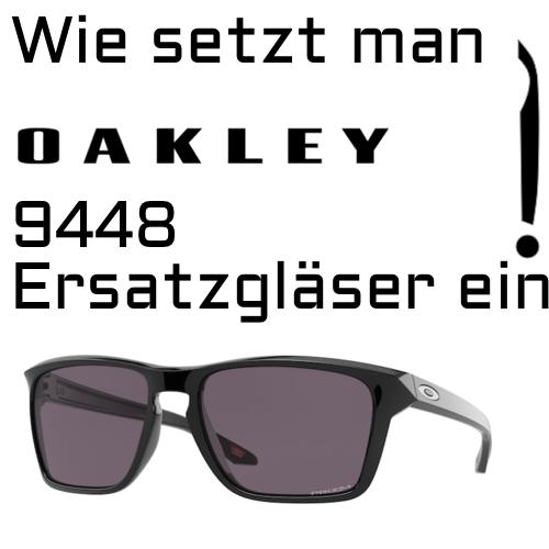 Wie setzt man Oakley 9448 Ersatzglaser ein
