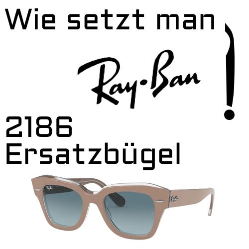 So wechseln Sie die Ray-Ban 2186-Bügel