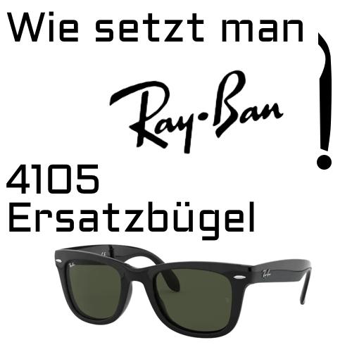 wie setzt man Ray Ban 4105 Erzsarzbugel