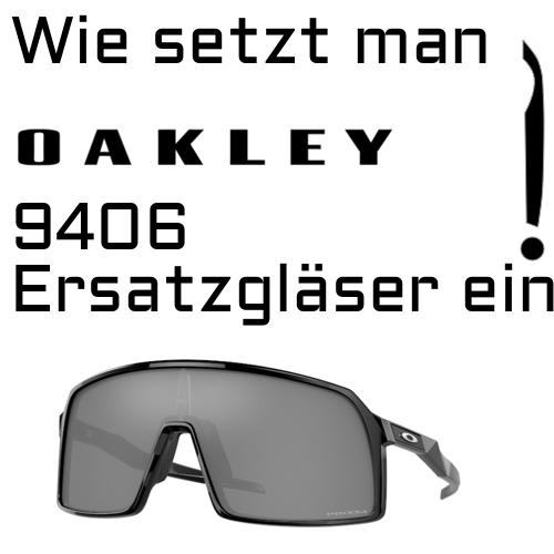 Wie setzt man 9406 Oakley Ersatzglaser ein 1